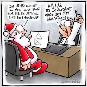 """Santa's House. """"What  kind of architect are you?"""" - """"I designed it without taking the pencil off the paper."""" - a way of drawing a house, very common in Germany."""